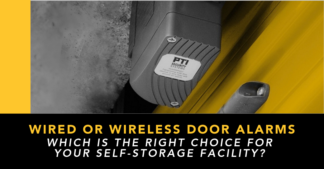 Wired Or Wireless Door Alarms?  Which Are Right For Your Self Storage Facility?