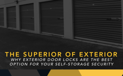 The Superior of Exterior: Why Exterior Door Locks are the Best Option for Your Self-Storage Security