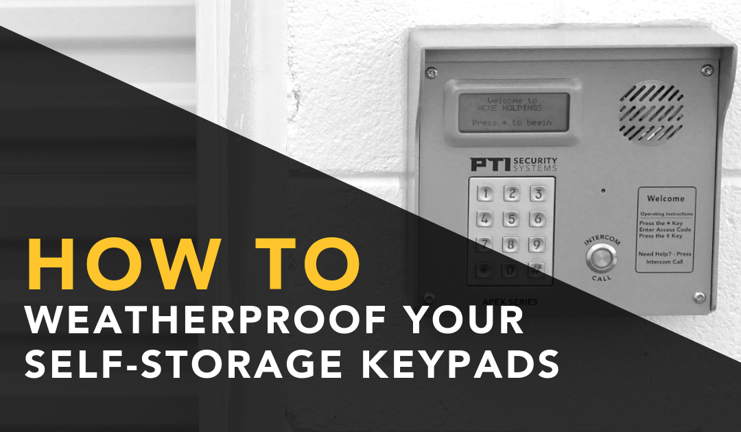 How To Weatherproof Your Self-Storage Keypads