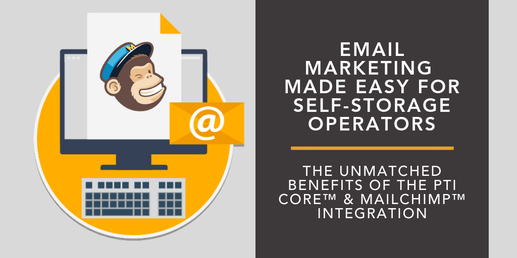Email Marketing Made Easy for Self-Storage Operators: The Unmatched Benefits of the PTI CORE™ & Mailchimp™ Integration