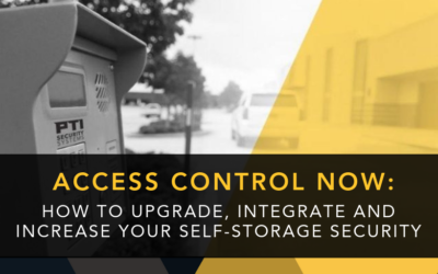 Access Control Now: How to Upgrade, Integrate and Increase Your Self-Storage Facility Security