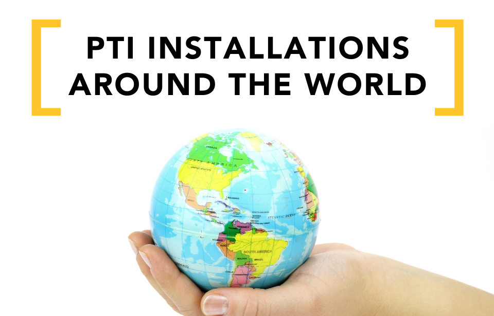 PTI Installations Around the World