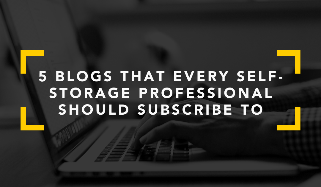 5 Blogs Every Self-Storage Professional Should Subscribe To