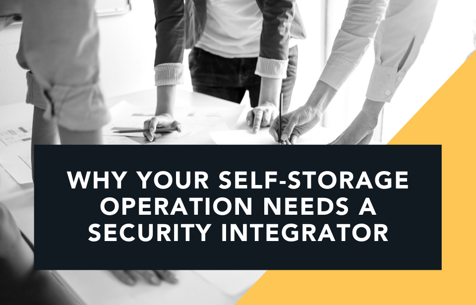 Why Your Self-Storage Operation Needs a Security Integrator