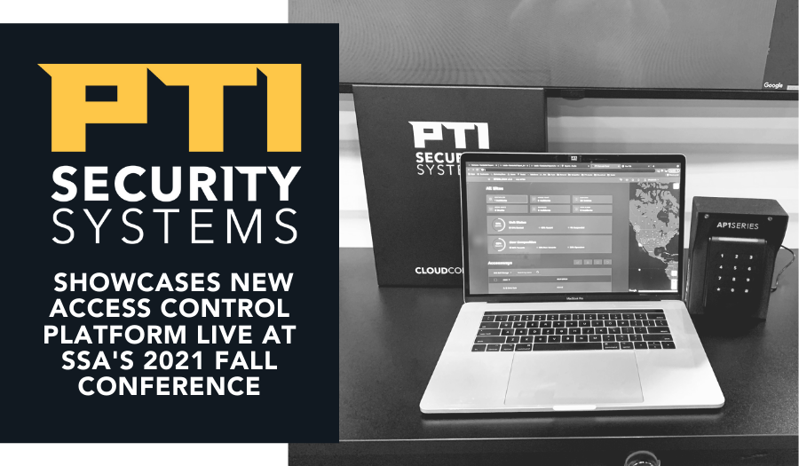 PTI Security Systems Showcases an Integrated Version of Their New Access Control Platform Live at SSA Fall Conference